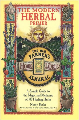 9780737000832: The Modern Herbal Primer: A Simple Guide to the Magic and Medicine of 100 Healing Herbs (The Old Farmer's Almanac)