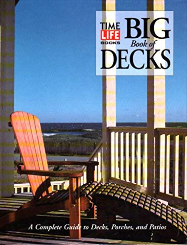 Big Book of Decks: A Complete Guide to Decks, Porches, and Patios: Little Brown and Company