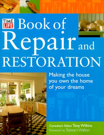 Time-Life Book of Repair and Restoration: Making: Lawrence, Mike, McGowan,
