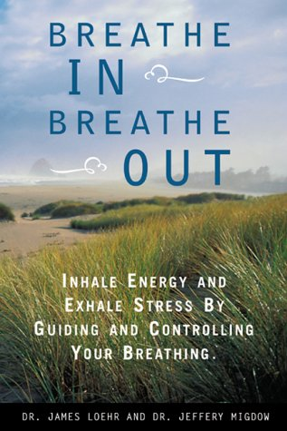 9780737016116: Breathe In, Breathe Out: Inhale Energy and Exhale Stress by Guiding and Controlling Your Breathing