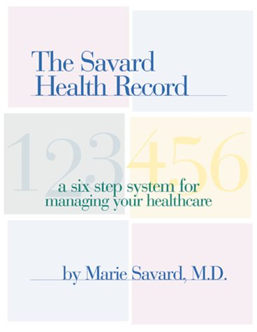 9780737016154: The Savard Health Record: A Six-Step System for Managing Your Healthcare