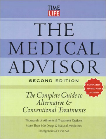 The Medical Advisor: The Complete Guide to: Editors of Time-Life