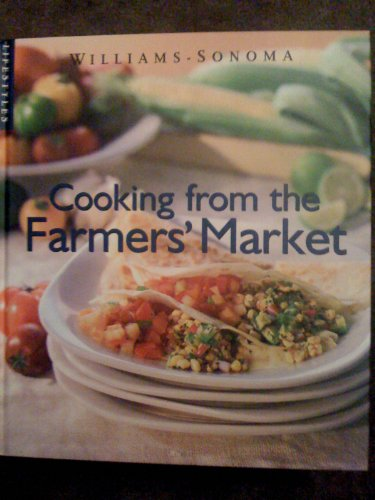 Cooking from the Farmers' Market (Williams-Sonoma Lifestyles)