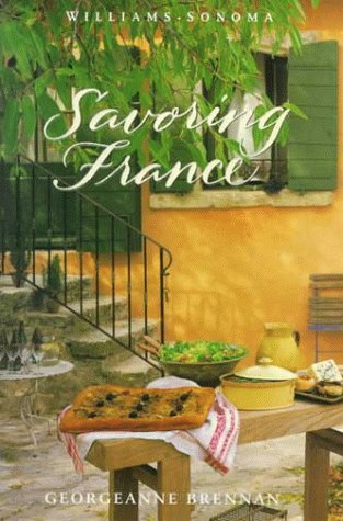 9780737020199: Savoring France: Recipes and Reflections on French Cooking (The Savoring Series)