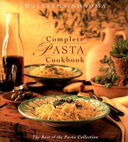 9780737020304: Williams-Sonoma Complete Pasta Cookbook [Best of Pasta Collection]