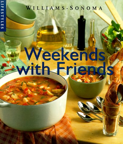 9780737020311: Weekends With Friends (Williams-Sonoma Lifestyles)