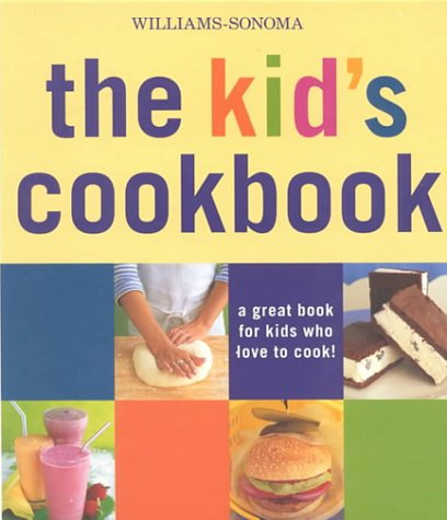 The Kid's Cookbook: A Great Book for Kids Who Love to Cook!: Dodge, Abigail Johnson