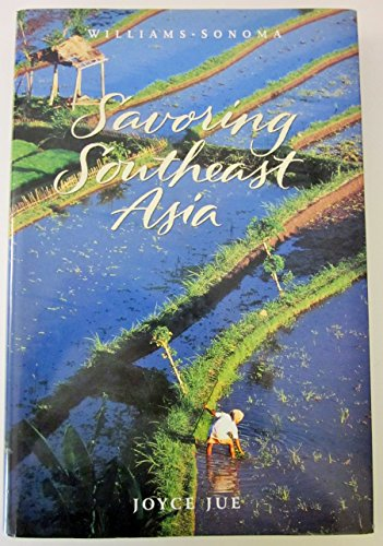 Savoring Southeast Asia (Williams-Sonoma): Jue, Joyce; Williams, Chuck