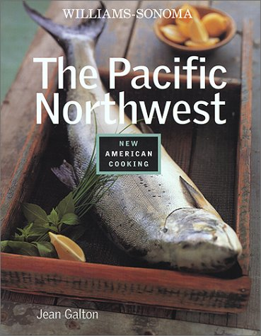 9780737020458: The Pacific Northwest (Williams-Sonoma New American Cooking)