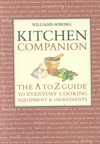 9780737020519: Williams Sonoma Kitchen Companion : The A to Z Guide to Everyday Cooking, Equipment, and Ingredients