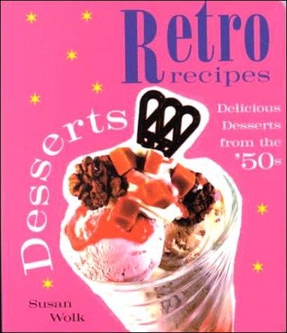 9780737020601: Desserts: Delicious Desserts from the 50's (Retro Recipes)