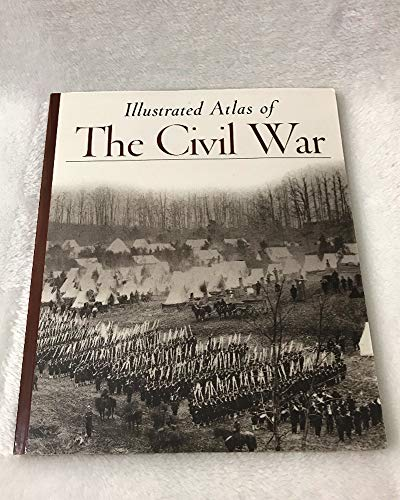 9780737031607: Illustrated Atlas of The Civil War (Echoes of Glory)