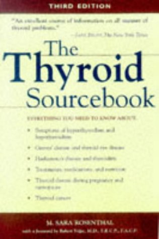 9780737300147: The Thyroid Sourcebook: Everything You Need to Know