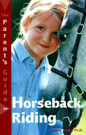 9780737300406: The Parent's Guide to Horseback Riding