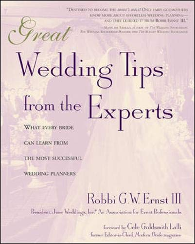 Great Wedding Tips From The Experts : What Every Bride Can Learn from the Most Successful Wedding ...