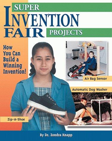 Super Invention Fair Projects: Zondra Lewis Knapp;