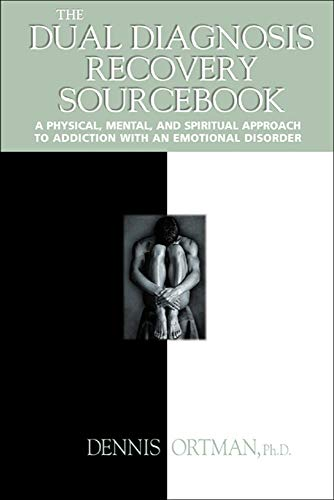 9780737303193: The Dual Diagnosis Recovery Sourcebook: A Physical, Mental, and Spiritual Approach to Addiction with an Emotional Disorder