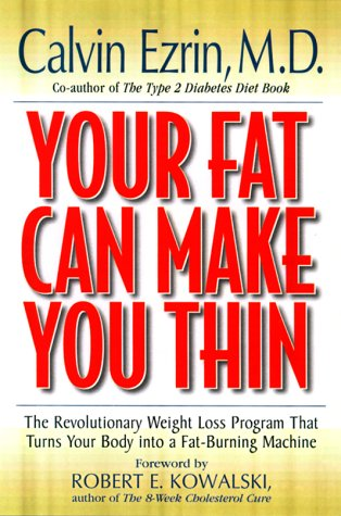 9780737303223: Your Fat Can Make You Thin: The Revolutionary Weight Loss Program That Turns Your Body into a Fat-Burning Machine