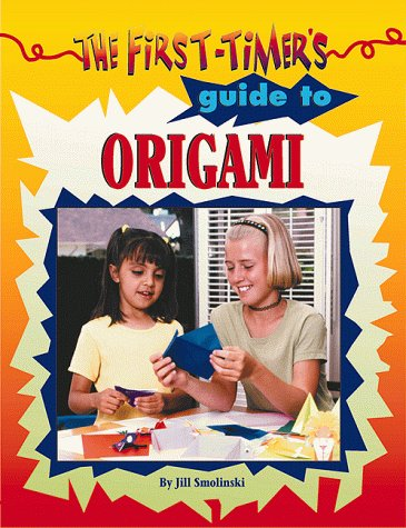 9780737303704: First-Timer's Guide to Origami (First-Timer's Guide to . . .)
