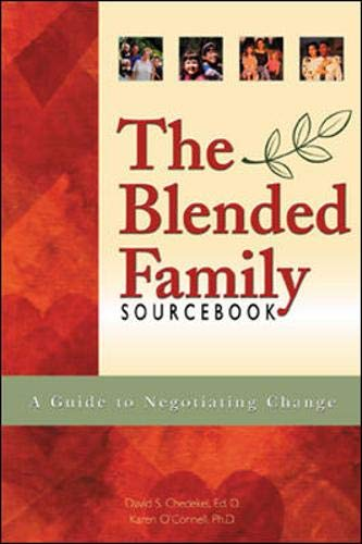 The Blended Family Sourcebook: A Guide to Negotiating Change (0737303875) by Chedekel, David S.; O'Connell, Karen