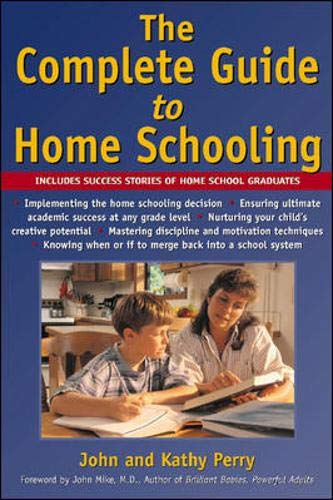 The Complete Guide to Home Schooling: Perry, John, Perry,