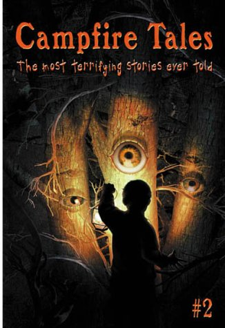 9780737304367: Campfire Tales: The Most Terrifying Stories Ever Told