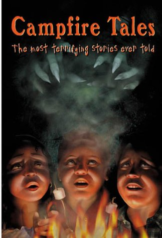 9780737304374: Campfire Tales: The Most Terrifying Stories Ever Told