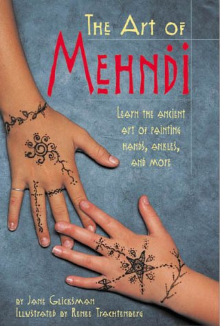 9780737304589: The Art of Mehndi: Learn the Ancient Art of Painting Hands, Ankles, and More