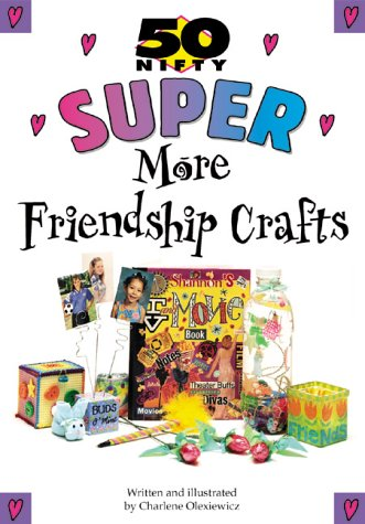 9780737305012: Super More Friendship Crafts (50 Nifty)