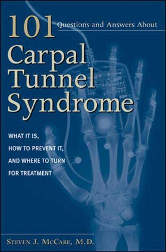 9780737305920: 101 Questions and Answers about Carpal Tunnel Syndrome: What It Is, How to Prevent It, and Where to Turn for Treatment
