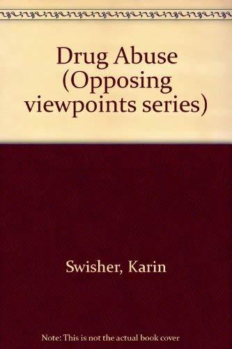 Drug Abuse: Opposing Viewpoints: Karin Swisher; Editor-James
