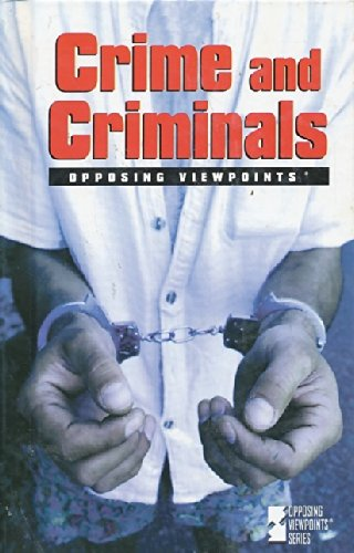 9780737701210: Opposing Viewpoints Series - Crime and Criminals (hardcover edition)