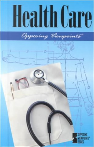 9780737701296: Opposing Viewpoints Series - Health Care (hardcover edition)