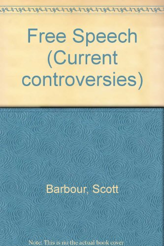 9780737701425: Current Controversies - Free Speech (paperback edition)
