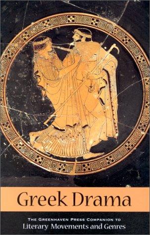 9780737702064: Greek Drama (Greenhaven Press Companion to Literary Movements and Genres)
