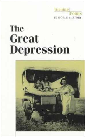 The Great Depression (Turning Points in World History) (0737702303) by Nardo, Don
