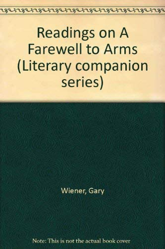 Literary Companion Series - A Farewell to Arms (paperback edition): Gary Wiener