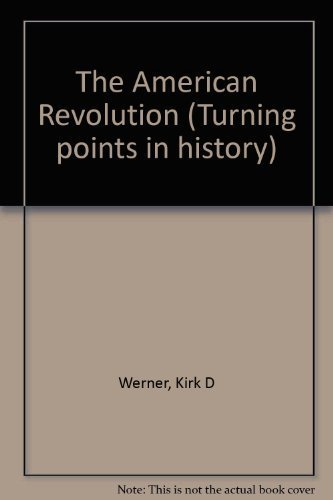9780737702385: Turning Points in World History - The American Revolution (paperback edition)
