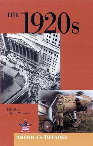 The 1920s (America's Decades): John F. Wukovits