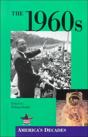9780737703061: The 1960s (America's Decades)