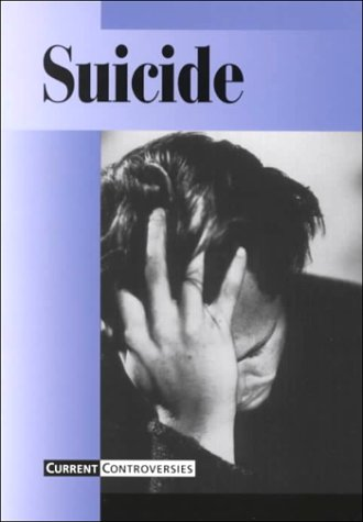 Current Controversies - Suicide (hardcover edition): Miller, Leslie A.