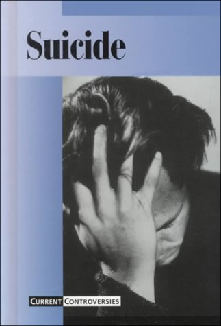 9780737703184: Current Controversies - Suicide (hardcover edition)