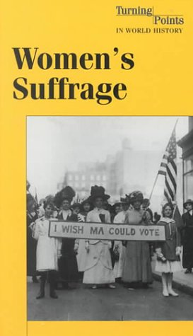 Turning Points in World History - Women's Suffrage (hardcover edition): Stalcup, Brenda