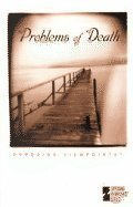 9780737703498: Opposing Viewpoints Series - Problems of Death (paperback edition)