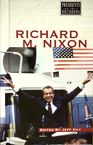 9780737704051: Presidents and Their Decisions - Richard M. Nixon (hardcover edition)
