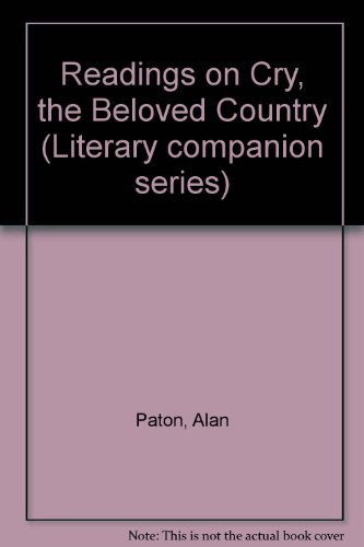 9780737704327: Readings on Cry, the Beloved Country (Literary Companion (Greenhaven Hardcover))