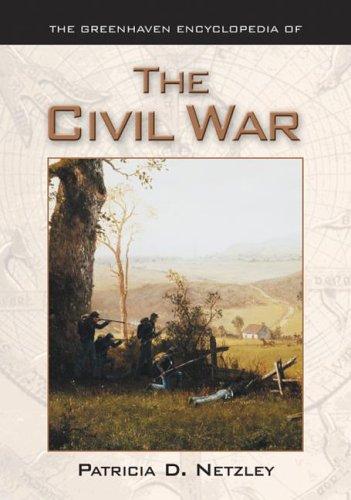 The Civil War (Greenhaven Encyclopedia of): Patricia Netzley
