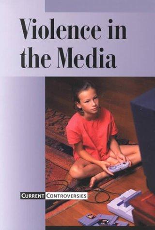 Violence in the Media: Torr, James D.