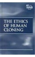 9780737704723: At Issue Series - The Ethics of Human Cloning (hardcover edition)