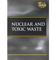 9780737704761: At Issue Series - Nuclear and Toxic Waste (hardcover edition)